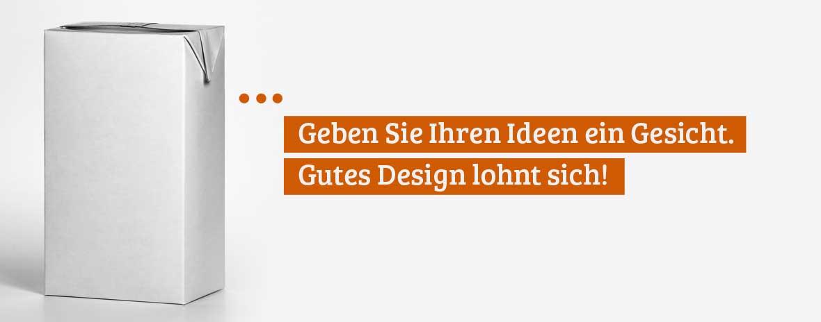 Geben Sie Ihren Ideen ein Gesicht. Gutes Design lohnt sich!